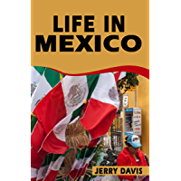 Life In Mexico (English Edition)