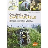 Construire une cave naturelle : Construction et aménagement d'espaces pour la conservation des fruit