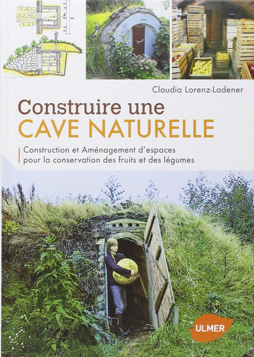 Construire une cave naturelle: construction et aménagement d ...