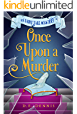 Once Upon A Murder (A Fairy Tale Mystery Book 1)
