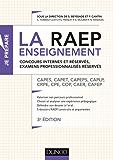 La Raep enseignement - 3e éd. - Concours internes et réservés, examens professionnalisés réservés : CAPES, CAPET, CAPEPS, CAPLP, CRPE, CPE, COP, CAER, CAFEP (Concours enseignement)