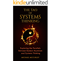 The Tao of Systems Thinking: Exploring the Parallels Between Eastern Mysticism and Systems Thinking (English Edition)