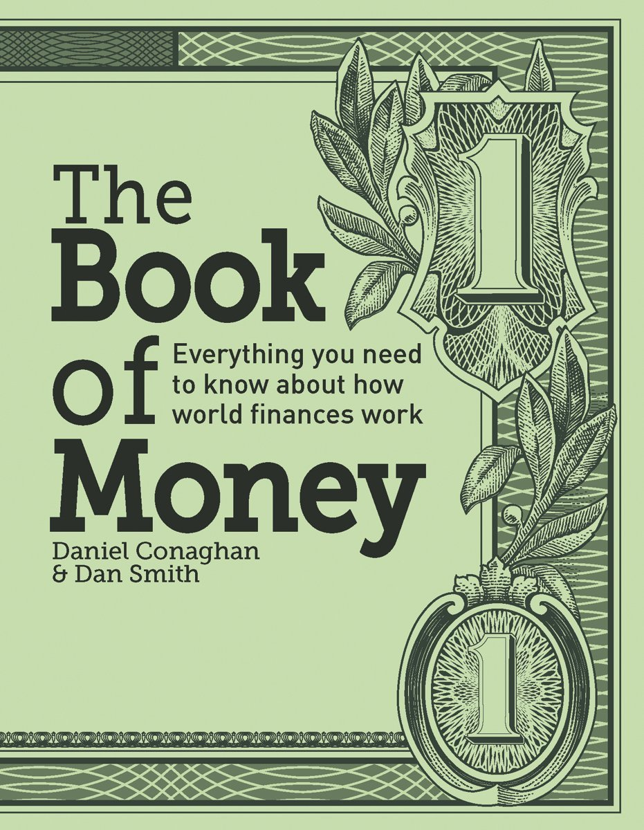 The Book of Money: Everything You Need to Know About How World Finances Work