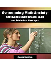 Overcoming Math Anxiety: Self-Hypnosis with Binaural Beats and Subliminal Messages