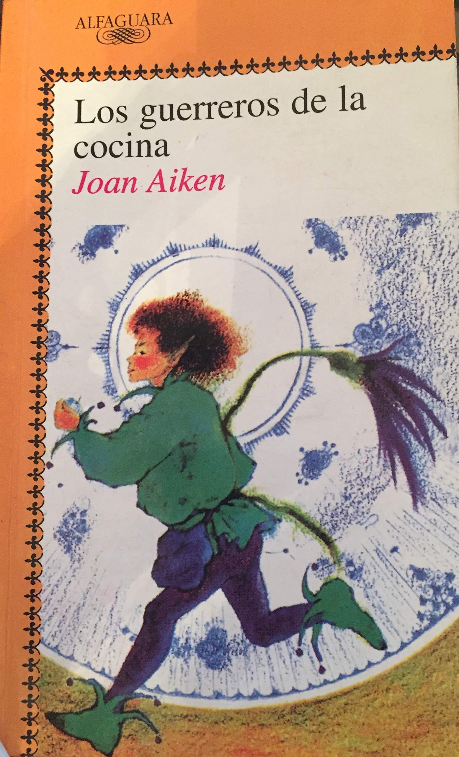 Guerreros de la cocina, los (Alfaguara Juvenil): Amazon.es: Joan Aiken: Libros
