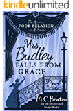 Mrs. Budley Falls From Grace (The Poor Relation Series Book 3)