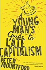 A Young Man's Guide to Late Capitalism Kindle Edition