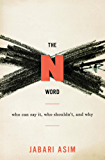 The N Word: Who Can Say It, Who Shouldn't, and Why (English Edition)