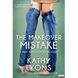 The Makeover Mistake (What Happens in Vegas Book 2)