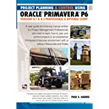 Project Planning and Control Using Oracle Primavera P6 Versions 8.1 & 8.2: Professional Client and Optional Client