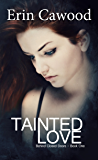 Tainted Love: A gripping psychological thriller (Behind Closed Doors Book 1)
