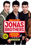 Idols of Pop: Jonas Brothers: Your Unofficial Guide to the Iconic Pop Siblings