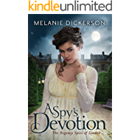 A Spy's Devotion (The Regency Spies of London Book 1)