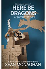 Here Be Dragons Kindle Edition