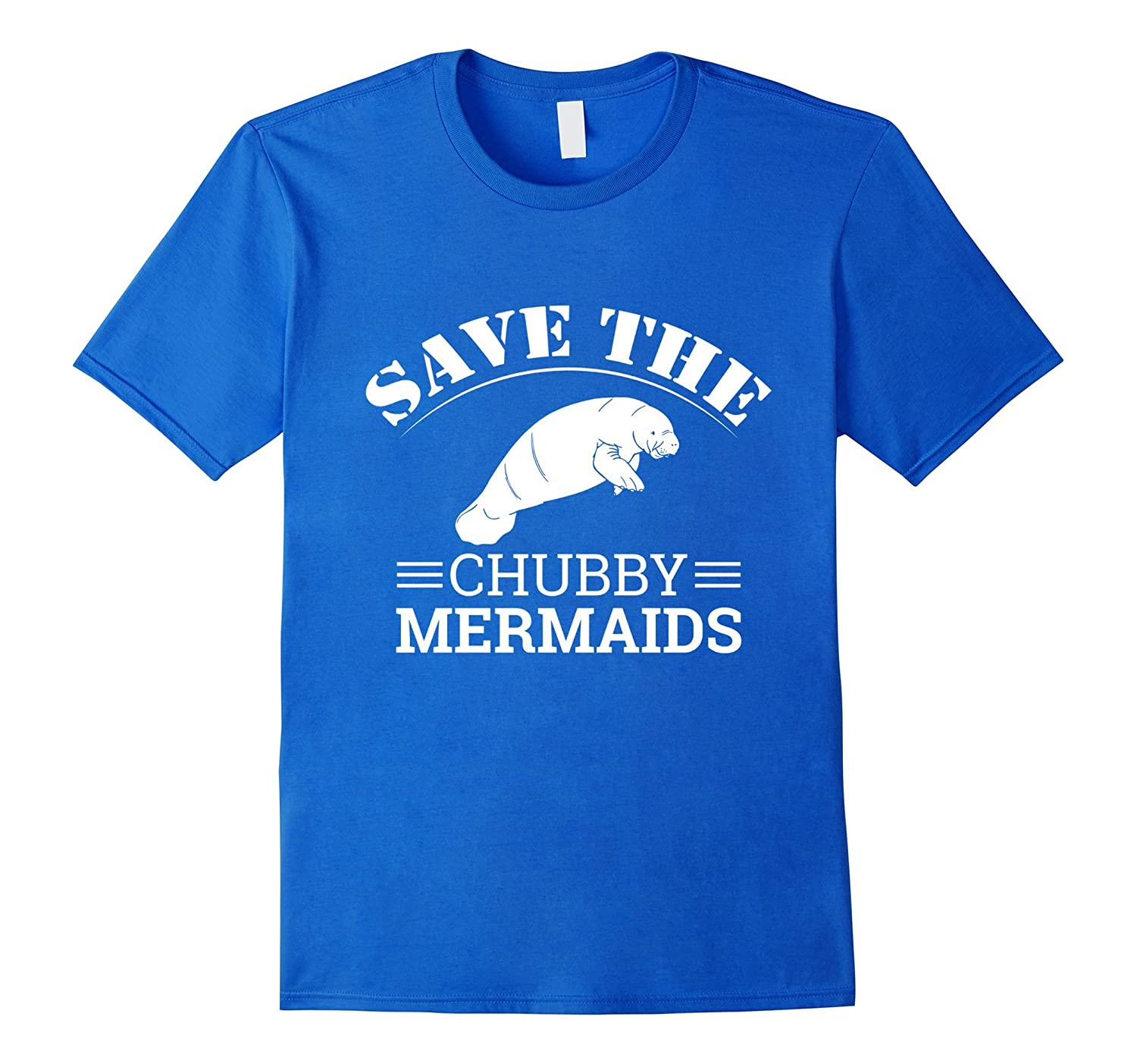 dba638b62 Save The Chubby Mermaids Manatees Apparel T-Shirt-TH - TEEHELEN