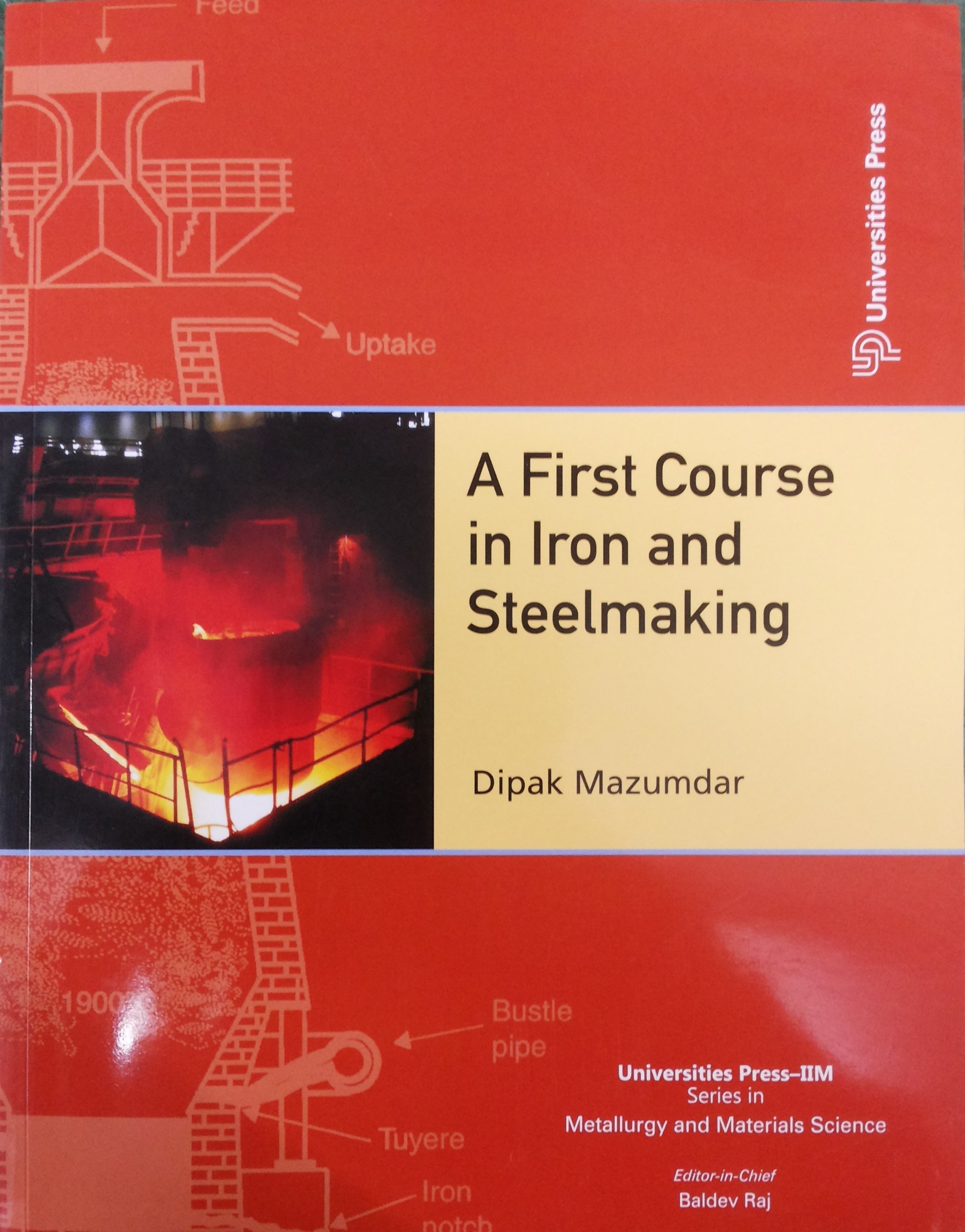 A First Course in Iron and Steelmaking: Dipak Mazumdar