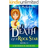 Death Of A Rock Star: A Culinary Cozy Mystery With A Delicious Recipe (A Murder In Milburn Book 11)