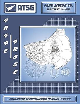 ATSG 4R44E/4R55E Ford Automatic Transmission Repair Manual ... on