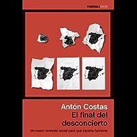 El final del desconcierto: Un nuevo contrato social para que España funcione