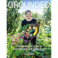 Grounded: A Gardener's Journey to Abundance and Self-Sufficiency