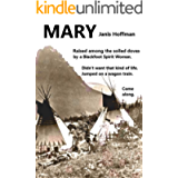 MARY a tale of the Wild West of long ago: her handwritten story found in an old trunk