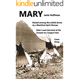 MARY a tale of the Wild West of long ago: her handwritten story found in a trunk