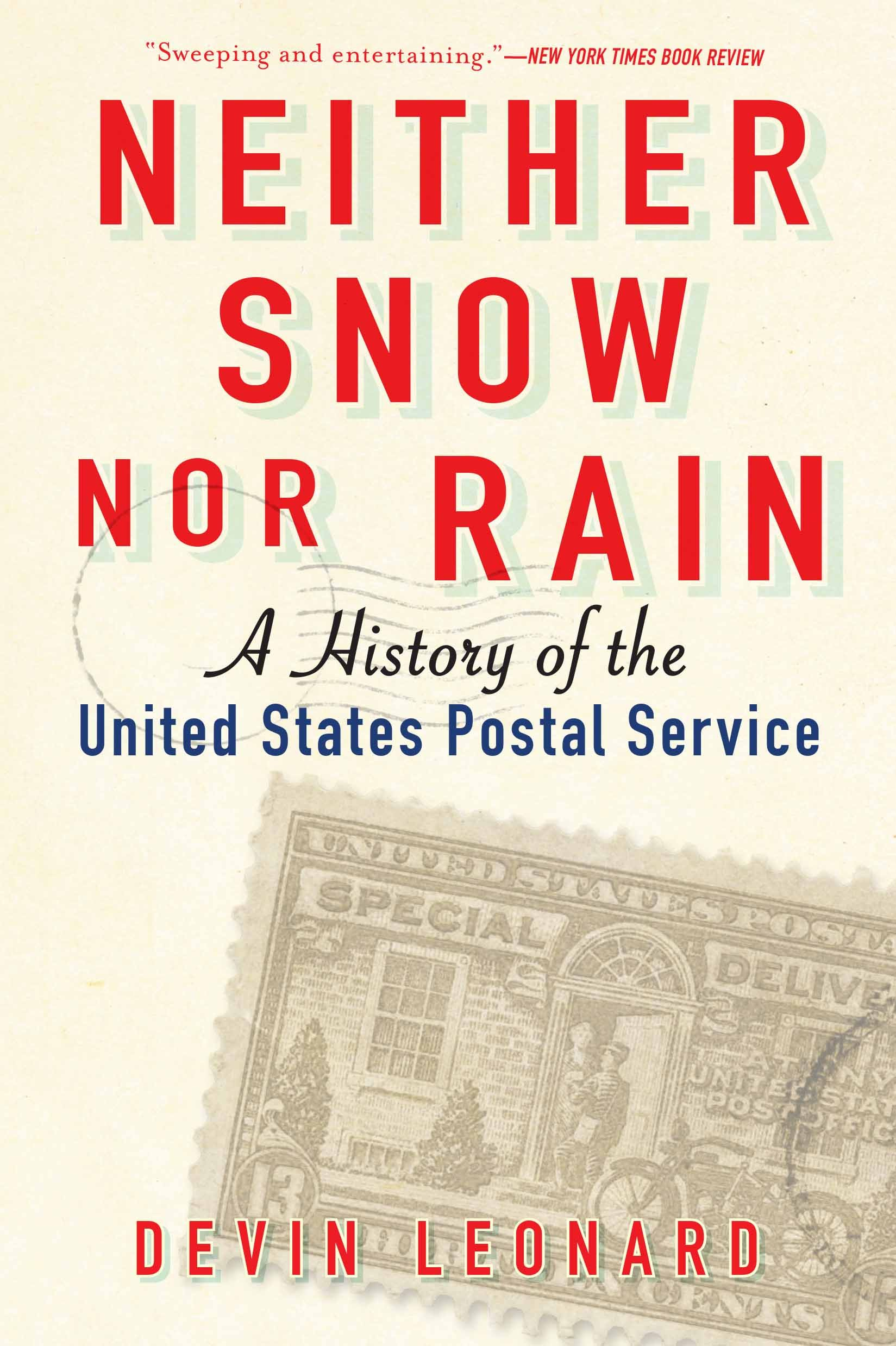 Neither Snow Nor Rain A History Of The United States Postal Service Leonard Devin 9780802126405 Amazon Com Books