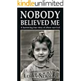 Nobody believed me: A harrowing true story of abuse survival
