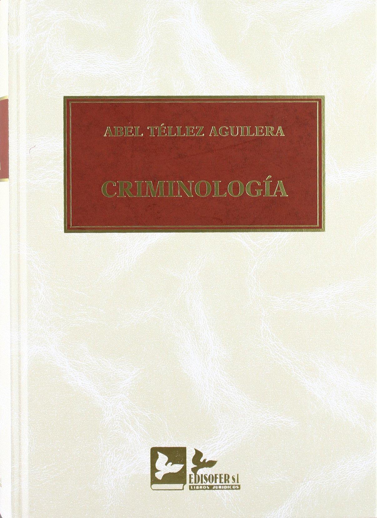 Criminologia Cubierta de piel – 11 nov 2014 Abel Tellez Aguilera Edisofer S.L. 8496261611 Derecho penal internacional