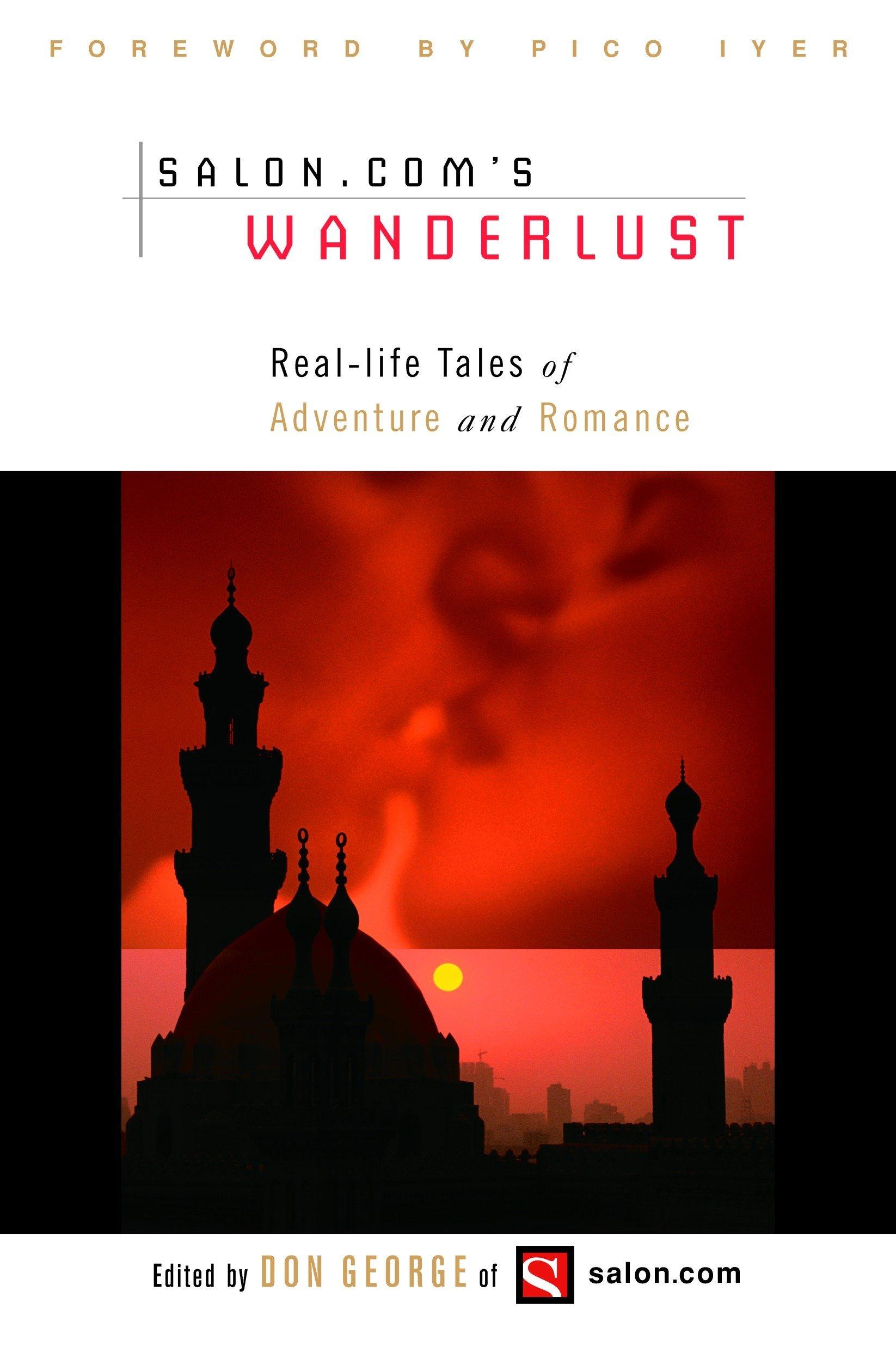 Wanderlust: Real-Life Tales of Adventure and Romance pdf epub
