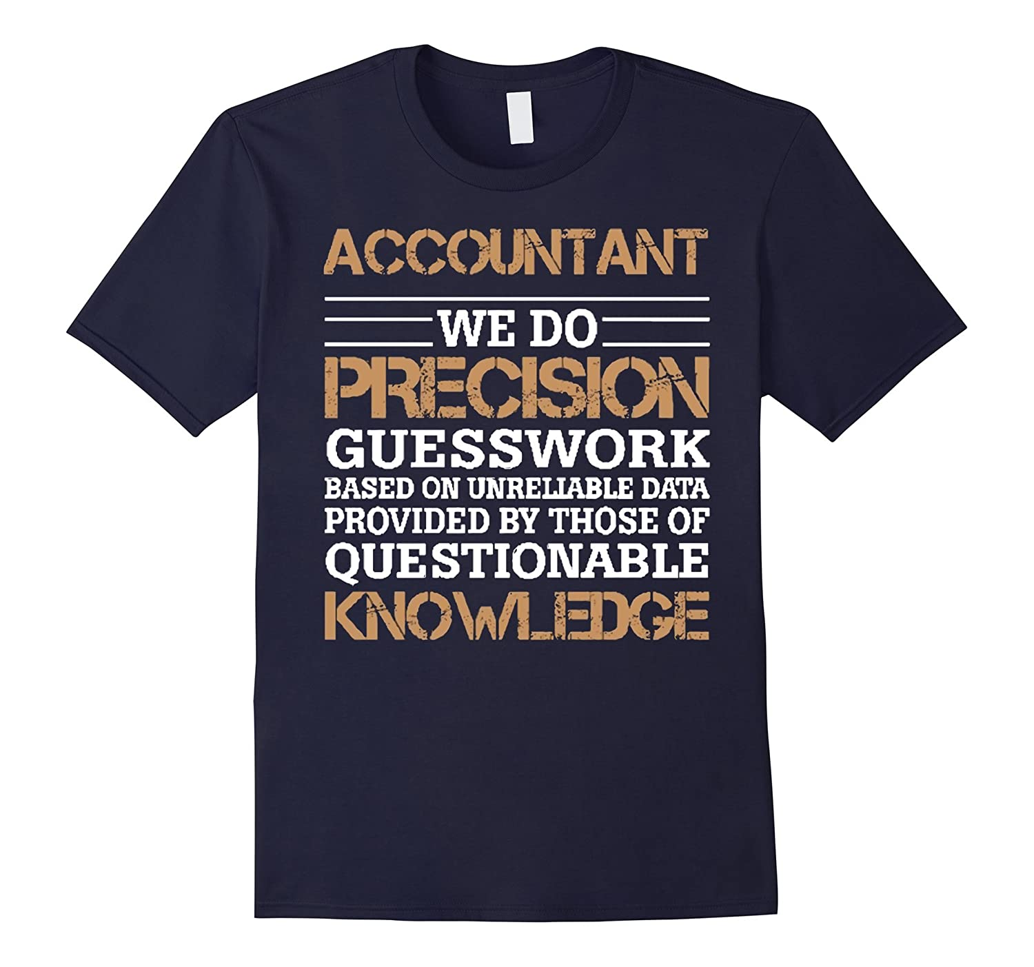 Accountant We Do Precision Accounting T-Shirts Gifts-BN