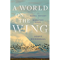 A World on the Wing: The Global Odyssey of Migratory Birds (English Edition)