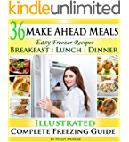 Make Ahead Meals: Easy Freezer Recipes to Make Ahead for Cooking Breakfast, Lunch and Dinner Including Crockpot Freezer…