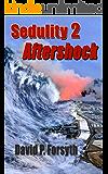 Sedulity 2: Aftershock (Sedulity Saga)