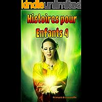 Histoires Pour Enfants 4: Livres en français (Collection Merveilleuses Histoires pour Enfants) (French Edition)