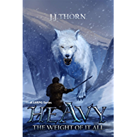 Heavy (The Weight Of It All): A LitRPG Fantasy Adventure