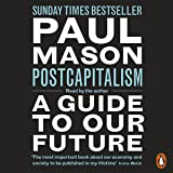 PostCapitalism: A Guide to Our Future