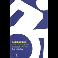 Assimétricos: Textos militantes de uma pessoa com deficiência: 1