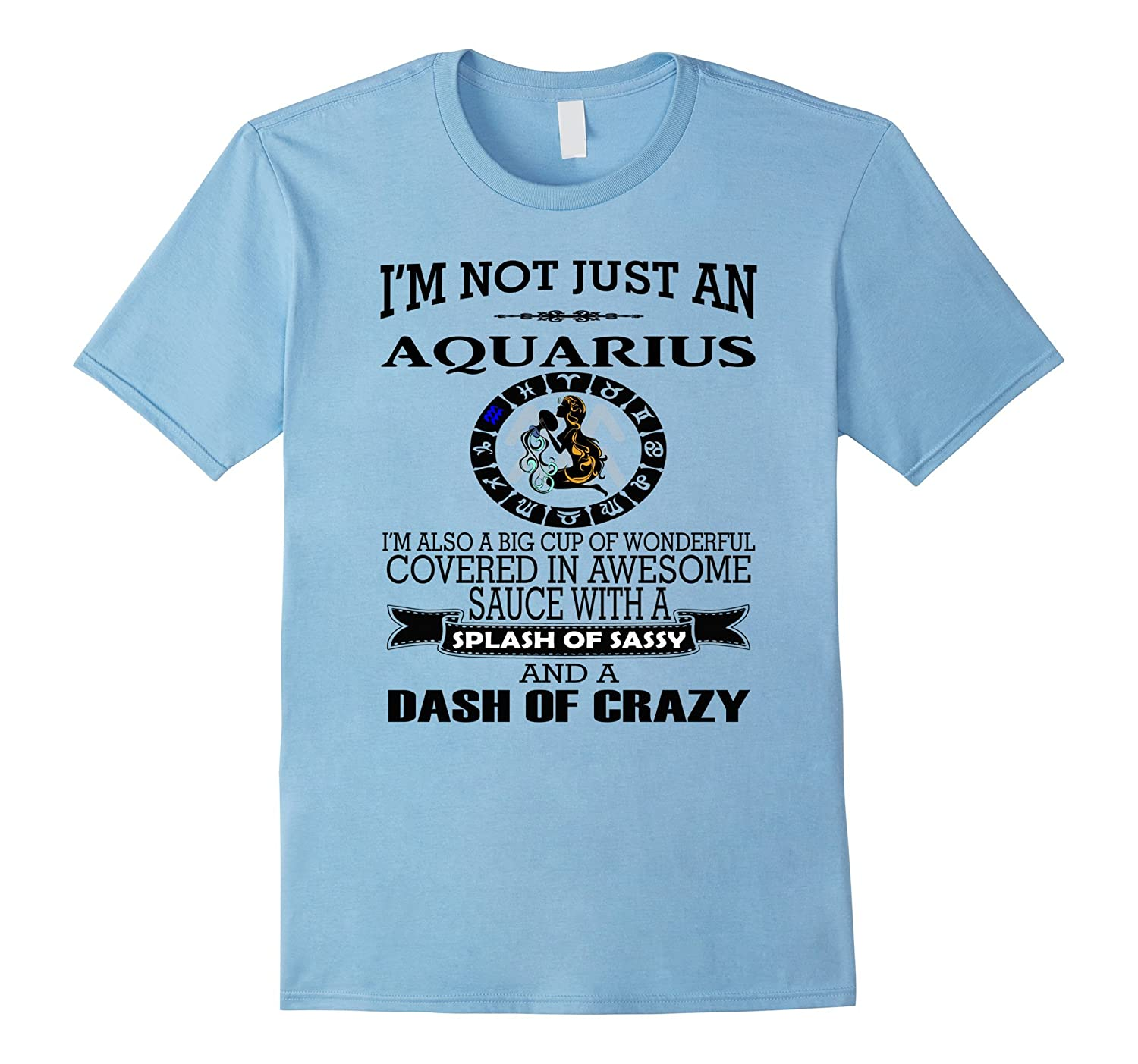 Zodiac T-Shirt I'm Not Just An Aquarius Tee Horoscope Shirt-FL