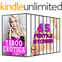 Totally Taboo Collection! 45 Stories of the Filthiest...