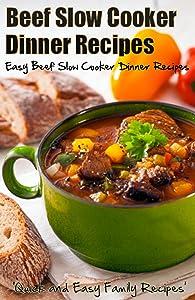 Beef Slow Cooker Dinner Recipes: Easy Beef Slow Cooker Dinner Recipes