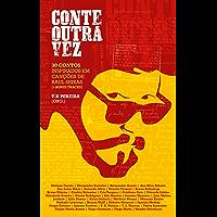 Conte Outra Vez: 30 contos inspirados em canções de Raul Seixas + Bonus Tracks