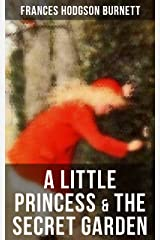 A Little Princess & The Secret Garden Kindle Edition