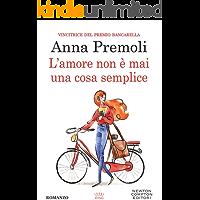 L'amore non è mai una cosa semplice (eNewton Narrativa) (Italian Edition)
