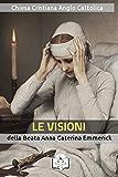 Le Visioni della Beata Anna Caterina Emmerick (I doni della Chiesa)
