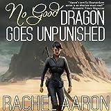 No Good Dragon Goes Unpunished: Heartstrikers, Book 3