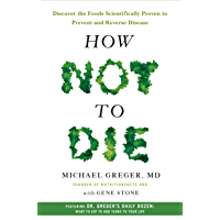 Image for How Not to Die: Discover the Foods Scientifically Proven to Prevent and Reverse Disease