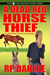A DEAD RED HORSE THIEF : A Lalla Bains Humorous Mystery (THE DEAD RED MYSTERY SERIES Book 7) Kindle Edition
