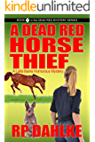 A DEAD RED HORSE THIEF : A Lalla Bains Humorous Mystery (THE DEAD RED MYSTERY SERIES Book 7)