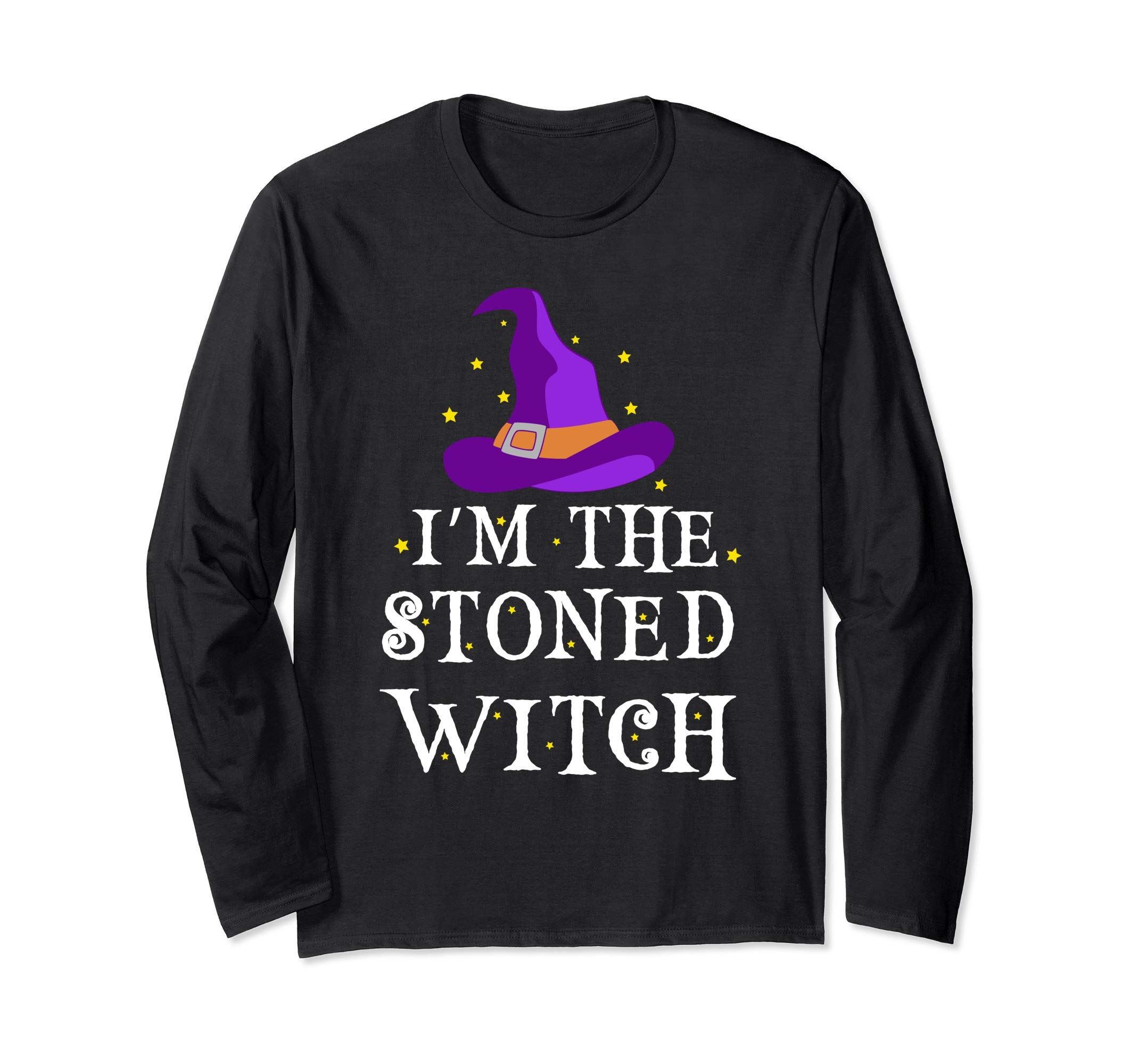 I'm The Stoned Witch Halloween Costume Cannabis Weed Stoner Long Sleeve T-Shirt